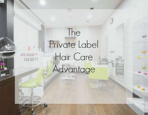 the private label hair care advantage
