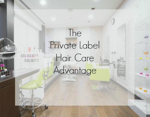 the private label hair care advantage